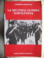 Giuseppe Garofalo  LA SECONDA GUERRA NAPOLETANA  La Camorra