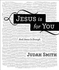 Jesus Is For You: Stories of God's Relentless Love, Smith, Judah, Very Good Book