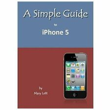 A Simple Guide to iPhone 5 (Simple Guides)