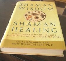 Shaman Wisdom, Shaman Healing: Deepen Your Ability to Heal with Visionary and...