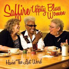 Saffire -- The Uppity Blues Women - Havin the Last Word [New CD]