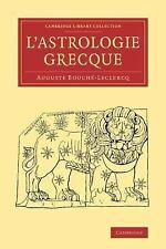 L' Astrologie Grecque by Auguste Bouché-Leclercq (2014, Paperback)