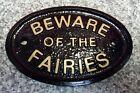 BEWARE OF THE FAIRIES - HOUSE DOOR PLAQUE WALL SIGN GARDEN