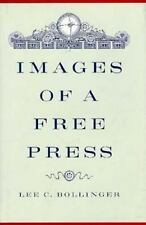 Images of a Free Press by	Lee C. Bollinger  FINE Hardcover