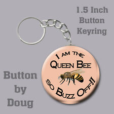 I Am the Queen Bee, So Buzz Off  Keyring/Bag Tag  1.5 Inch Charm