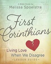 First Corinthians - Women's Bible Study Leader Guide : Living Love When We...