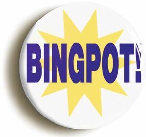 BINGPOT FUNNY JOKE BADGE BUTTON PIN BROOKLYN