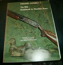 Firearms Assembly 1 The Nra Guidebook to Shoulder Arms 1972 Very Good Condition