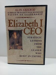 Elizabeth 1 CEO by Alex Axelrod  Lessons from the Leader who Built an Empire