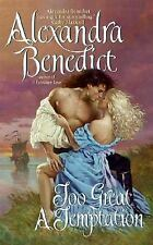 Too Great a Temptation by Alexandra Benedict (2006, Paperback)