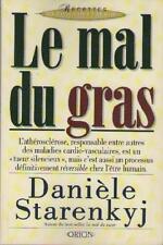 Le Mal du Gras - ATHEROSCLEROSE MALADIES CARDIO-VASCULAIRES - Danièle Starenkyj