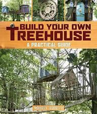 Build Your Own Treehouse: A Practical Guide , Barkley, Maurice