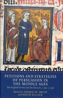 Petitions and Strategies of Persuasion in the Middle Ages : The English Crown...