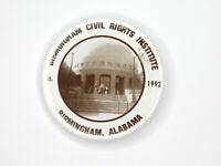 Birmingham Civil Rights Institute Museum Alabama 1992 Button Vtg