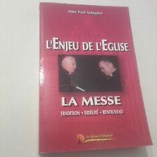 L'ENJEU DE L'EGLISE, LA MESSE de l'Abbé P. AULAGNIER aux édit° HELIGOLAND. 2007.