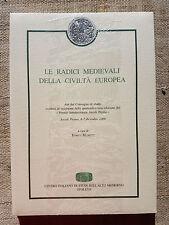 Le radici medioevali della civiltà europea - Centro Italiano di Studi Medioevo