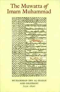 The Muwatta of Imam Muhammad al-Shaybani Muhammed Ibn Al-Hasan Ash-Shaybani Moha