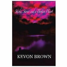 Sticks, Stones and a Broken Heart by Kevon Brown (2013, Paperback)