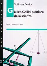 STILLMAN DRAKE GALILEO GALILEI PIONIERE DELLA SCIENZA LA FISICA MODERNA MUZZIO