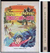 SILVIO GIGLI QUATTRO RAGAZZI CONQUISTANO GLI ASTRI - FABBRI GRANDI EDIZIONI 1959