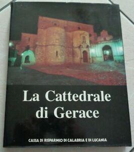 LA CATTEDRALE DI GERACE IL MONUMENTO LE FUNZIONI I CORREDI DI S. GEMELLI 1986