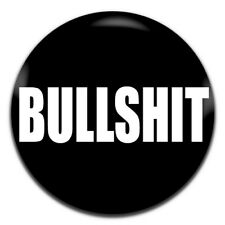 Bullshit Novelty 25mm / 1 Inch D Pin Button Badge