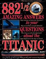 882 1/2 Amazing Answers to Your Questions about the Titanic (Paperback or Softba