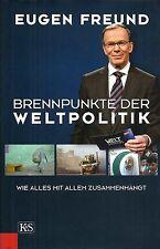 BRENNPUNKTE DER WELTPOLITIK von Eugen Freund Kremayr & Scheriau 2010 Politik