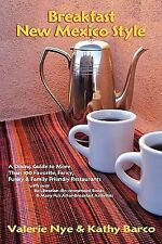 Breakfast New Mexico Style : A Fancy, Funky, and Family Friendly Dining Guide...