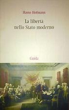 Hofmann La libertà nello stato moderno Saggi di dottrina della Costituzione 2009