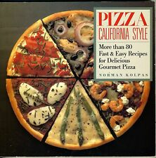 Pizza California Style - Gourmet Pizza Cookbook