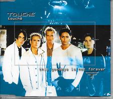 TOUCHE - This goodbye is not forever CDM 3TR Euro House POP 1998 (BOHLEN) Hansa