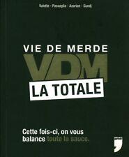 Livre vie de merde la totale collectif 2013 éditions privé book