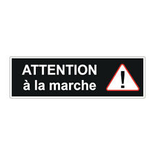 Sticker plastifié ATTENTION A LA MARCHE - 17,5cm x 5cm