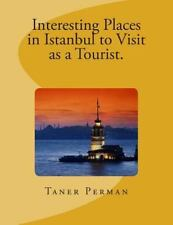 Interesting Places in Istanbul to Visit As a Tourist by Taner Perman (2014,...