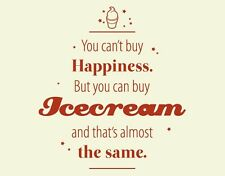 You Can't Buy Happiness But You can Buy Icecream - Highest Quality Wall Decal