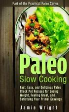 Paleo Slow Cooking: Fast, Easy, and Delicious Paleo Crock Pot Recipes for...