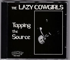 Lazy Cowgirls -Tapping The Source CD FIRST 1992 PRESS Creamers Humpers J. Dahl