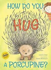 How Do You Hug a Porcupine? by Laurie Isop (2011, Hardcover)