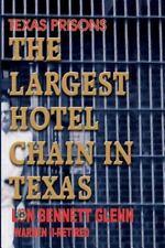 Largest Hotel Chain in Texas: Texas Prisons: By Lon Bennett Glenn
