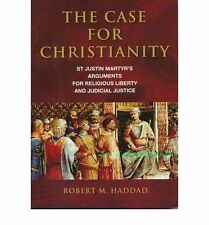 THE CASE FOR CHRISTIANITY St Justice Martyr: Haddad NEW PAPERBACK BOOK in Aust23