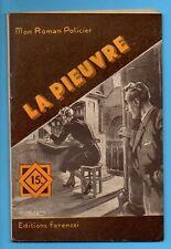 ►FERENCZI - MON ROMAN POLICIER N°334 - LA PIEUVRE - PAUL TOSSEL - 1954