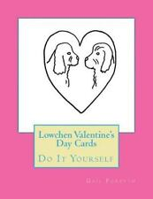 Lowchen Valentine's Day Cards : Do It Yourself by Gail Forsyth (2016, Paperback)