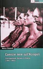 MARCO CLEMENTI CAMICIE NERE SULL'ACROPOLI L'OCCUPAZIONE ITALIANA DERIVEAPPRODI