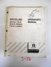 New Holland Series 72LA Quick Attach Farm Loader Operator's Manual 10/00