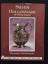 Silver Hollowware for Dining Elegance Schiffer Book for Collectors