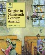 NEW - Religion in Nineteenth Century America (Religion in American Life)
