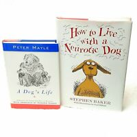 How To Live With a Neurotic Dog Stephen Baker 1994 A Dogs Life Peter Mayle 1995