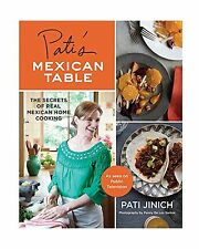 Pati's Mexican Table: The Secrets of Real Mexican Home Cooking Free Shipping