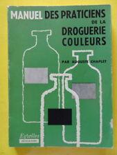 Auguste Chaplet Manuel des Praticiens de la Droguerie Couleurs Eyrolles 1960